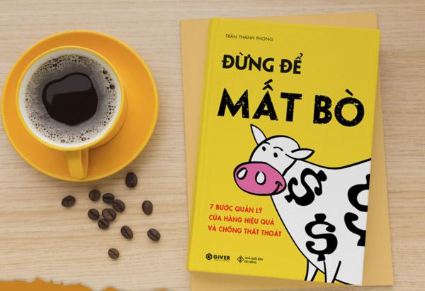 """Review sách """"Đừng Để Mất Bò – 7 Bước Quản Lý Cửa Hàng Và Chống Thất Thoát"""" của tác giả Trần Thanh Phong"""