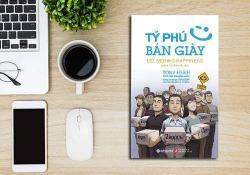 Review Tỷ Phú Bán Giày, Hành Trình Tìm Ra Chân Lý Hạnh Phúc